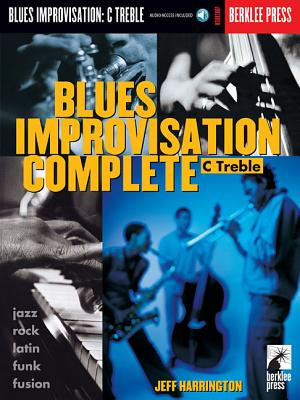 Blues Improvisation Complete: C Treble - Harrington, Jeff (Composer)