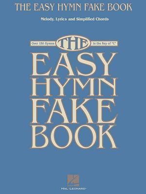 The Easy Hymn Fake Book - Hal Leonard Publishing Corporation