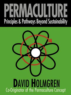 Permaculture: Principles & Pathways Beyond Sustainability - Holmgren, David