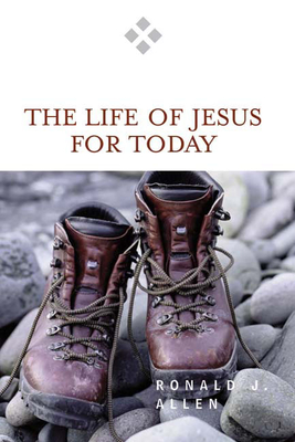Life of Jesus for Today - Allen, Ronald J
