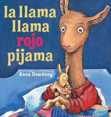 La Llama Llama Rojo Pijama - Dewdney, Anna (Illustrator)