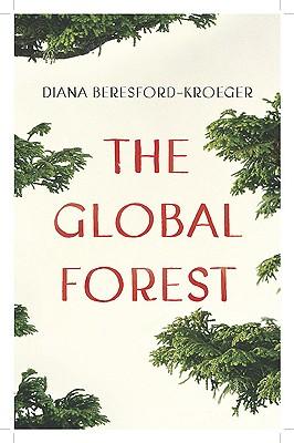 The Global Forest - Beresford-Kroeger, Diana