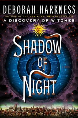 Shadow of Night - Harkness, Deborah E