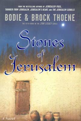 Stones of Jerusalem - Thoene, Bodie, Ph.D., and Thoene, Brock, Ph.D.
