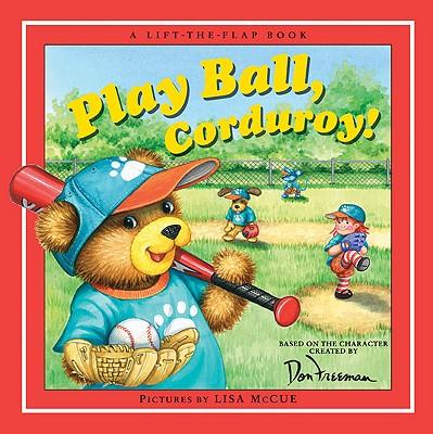 Play Ball, Corduroy! - Hennessy, B G, and McCue, Lisa (Illustrator), and Freeman, Don (Creator)