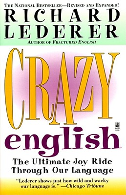 Crazy English - Lederer, Richard, Ph.D.