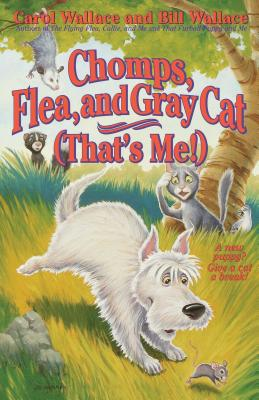 Chomps, Flea, and Gray Cat (That's Me!) - Wallace, Carol, and Wallace, Bill, and Wallace, Bill