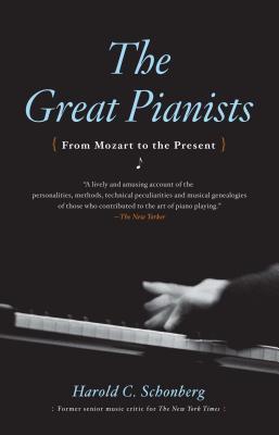 Great Pianists - Schonberg, Harold C