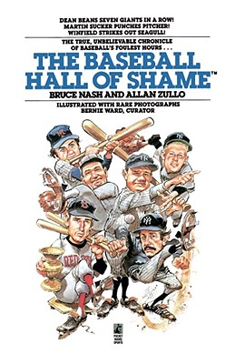 Baseball Hall of Shame - Nash, Bruce, and Zullo, Allan