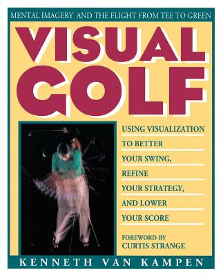 Visual Golf - Van Kampen, Kenneth, and Strange, Curtis (Foreword by)