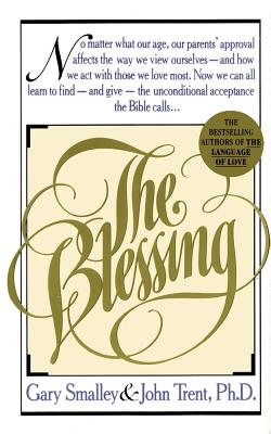 The Blessing - Smalley, Gary, Dr., and Trent, John T, Dr.