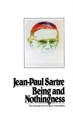 Being and Nothingness - Sartre, Jean-Paul, and Barnes, Hazel E (Translated by)