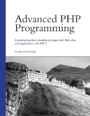 Advanced PHP Programming - Schlossnagle, George