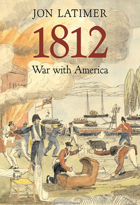 1812: War with America - Latimer, Jon