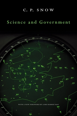 Science and Government - Snow, C P, and Lord Robert May of Oxford (Foreword by)