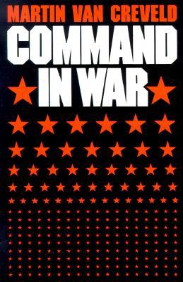 Command in War - Van Creveld, Martin