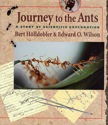 Journey to the Ants: A Story of Scientific Exploration - Holldobler, Bert, and Wilson, Edward Osborne, and Hlldobler, Bert