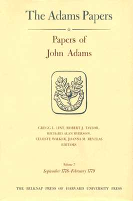Papers of John Adams, Volumes 7 and 8: September 1778 - February 1780 - Adams, John, and Taylor, Robert J (Editor), and Lint, Gregg L (Editor)