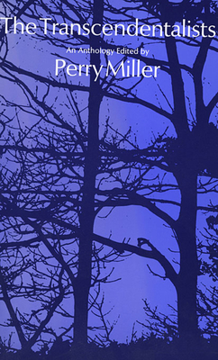 The Transcendentalists: An Anthology - Miller, Perry G (Editor)