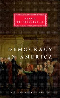 Democracy in America - de Tocqueville, Alexis, Professor, and Tocqueville, Alexis De, and Reeve, Henry