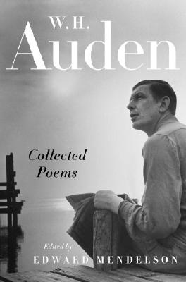 Collected Poems - Auden, W H, and Mendelson, Edward (Editor)