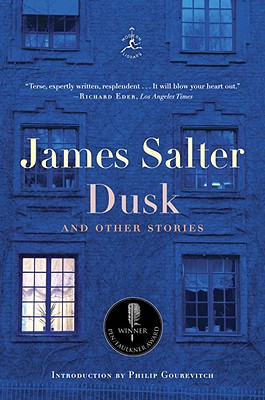 Dusk and Other Stories - Salter, James, and Gourevitch, Philip (Introduction by)