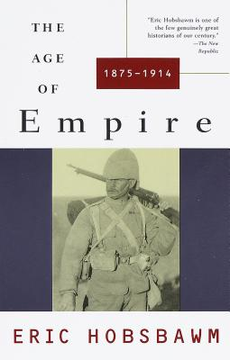 Age of Empire: 1875-1914 - Hobsbawm, Eric J, and Hobsbawm, E J