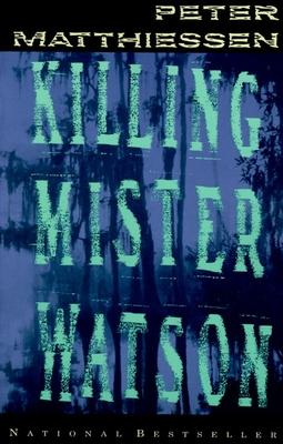 Killing Mister Watson - Matthiessen, Peter