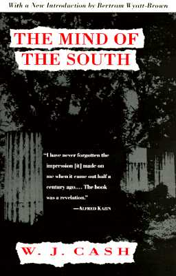 The Mind of the South - Cash, W J, and Wyatt-Brown, Bertram (Introduction by)