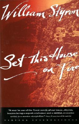 Set This House on Fire - Styron, William, and Styron
