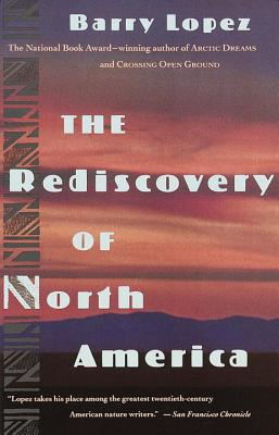 Rediscovery of North America - Lopez, Barry Holstun