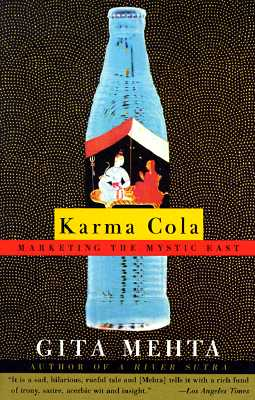 Karma Cola: Marketing the Mystic East - Mehta, Gita