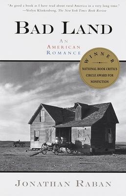 Bad Land: An American Romance - Raban, Jonathan