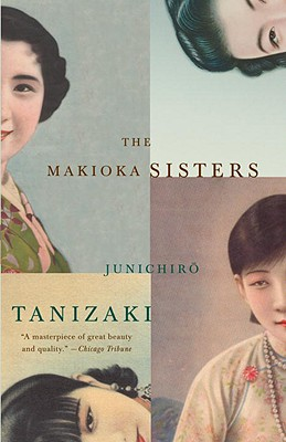 The Makioka Sisters - Tanizaki, Jun'ichiro, and Seidensticker, Edward G (Translated by)