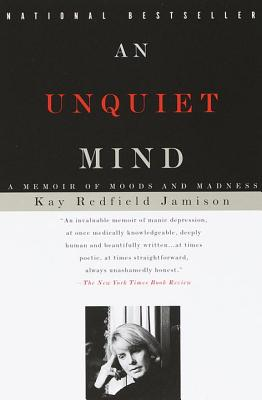 An Unquiet Mind - Jamison, Kay Redfield, PH.D.