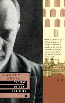 The Man Without Qualities, Volume 1 - Musil, Robert, Professor, and Wilkins, Sophie (Translated by), and Pike, Burton (Translated by)