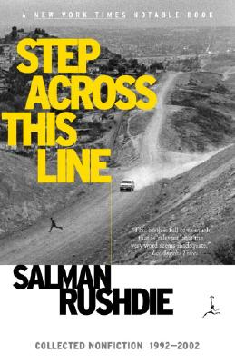 Step Across This Line: Collected Nonfiction 1992-2002 - Rushdie, Salman