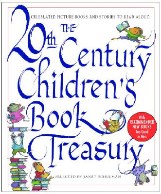 The 20th Century Children's Book Treasury: Celebrated Picture Books and Stories to Read Aloud - Schulman, Janet (Editor), and Boughton, Simon (Editor)