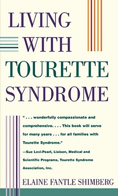 Living with Tourette Syndrome - Shimberg, Elaine Fantle, and Sacks, Oliver W (Foreword by), and Shapiro, Elaine, Dr., Ph.D. (Introduction by)