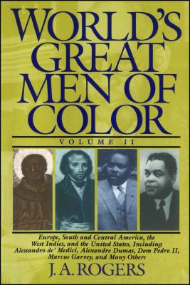 World's Great Men of Color, Volume II - Rogers, J A