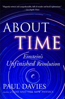 About Time: Einstein's Unfinished Revolution - Davies, Paul
