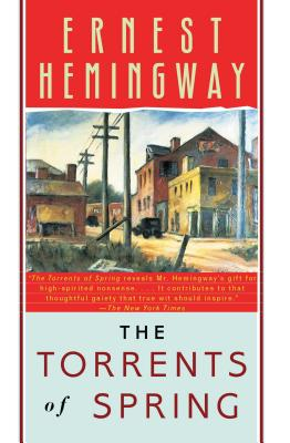 The Torrents of Spring - Hemingway, Ernest