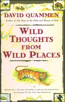Wild Thoughts from Wild Places - Quammen, David