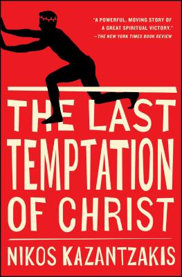 The Last Temptation of Christ - Kazantzakis, Nikos