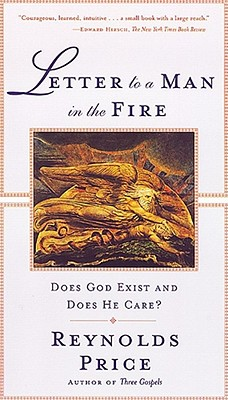 Letter to a Man in the Fire: Does God Exist and Does He Care - Price, Reynolds