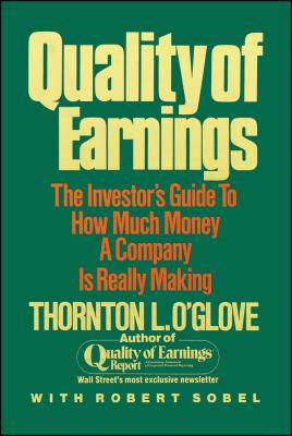 Quality of Earnings - O'glove, Thornton L, and Sobel, Robert
