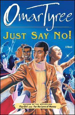 Just Say No! - Tyree, Omar