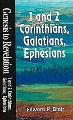 Genesis to Revelation - 1 and 2 Corinthians, Galatians, Ephesians Student Study Book - Blair, Edward P, and Ball-Kilbourne, Gary L (Editor)