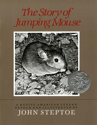 The Story of Jumping Mouse: A Native American Legend -