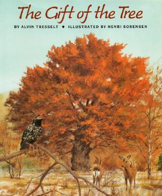 The Gift of the Tree - Tresselt, Alvin